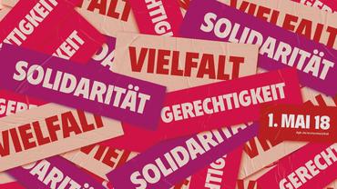 Tag der Arbeit 2018: Solidarität, Vielfalt, Gerechtigkeit